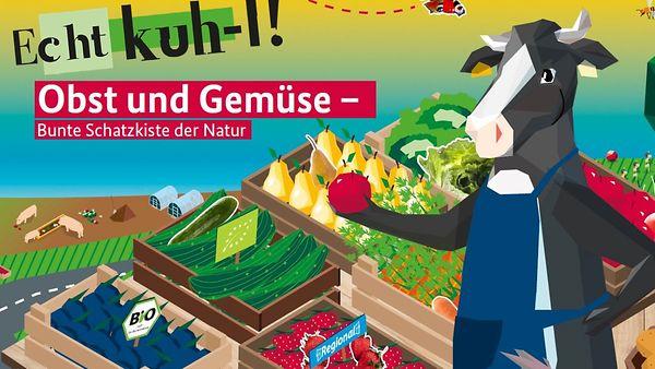 """Kampagnenmotiv Echt kuh-l """"Obst und Gemüse: Bunte Schatzkiste der Natur"""""""