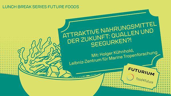 "Lunch Break Series ""Future Foods"""